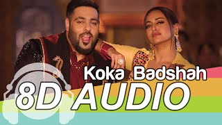 Koka | 8D Audio Song | Khandaani Shafakhana | Sonakshi Sinha | Badshah (HQ) 🎧