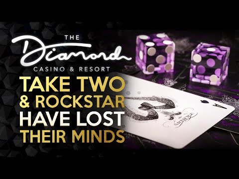 Rockstar And Take Two Have Lost Their Minds - The Diamond Casino - GTA 5 Online