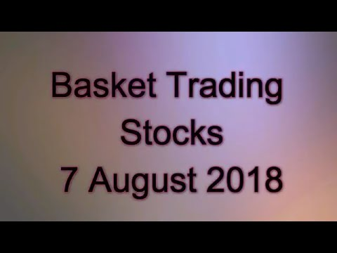 Basket Trading Stocks for 7 August 2018, intraday tips
