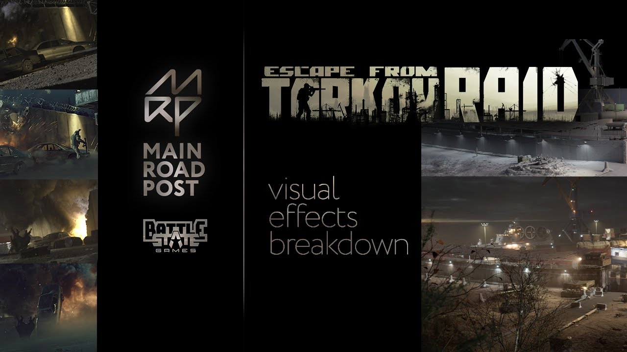 Escape from Tarkov. Raid ep.5. Visual effects breakdown by MRP.