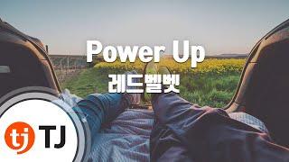 [TJ노래방] Power Up - 레드벨벳(Red Velvet) / TJ Karaoke