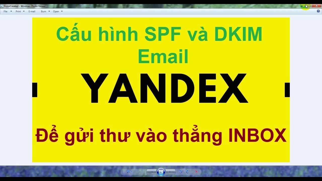 Cấu hình SPF và DKIM cho domain Email Yandex gửi thư vào thẳng INBOX