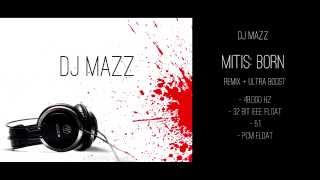 DJ MAZZ - MitiS: Born (Remix + ULTRA BOOST)