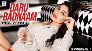 Daru Badnaam (Remix) | DJ Chirag Dubai | Kamal Kahlon | Param Singh | Desi Nation Vol.1