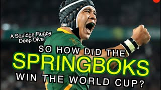 So how did the Springboks win the World Cup? | A Squidge Rugby Deep Dive