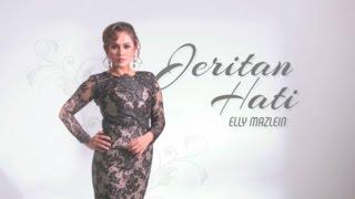 Jeritan Hati - Elly Mazlein (Official Lirik Video)