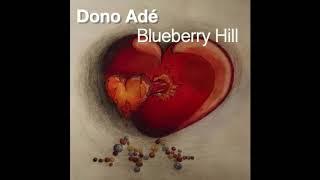 Dono Adé - Blueberry Hill