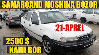21-Aprel Samarqand Moshina Bozori | 21-Апрель Самарканд Мошина Бозори |
