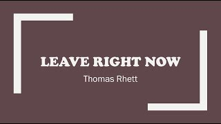 Leave Right Now Thomas Rhett Lyrics