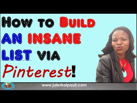 5 EFFECTIVE STEPS TO BUILDING AN INSANE LIST VIA PINTEREST