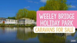 Caravans For Sale at Weeley Bridge Holiday Park, Essex