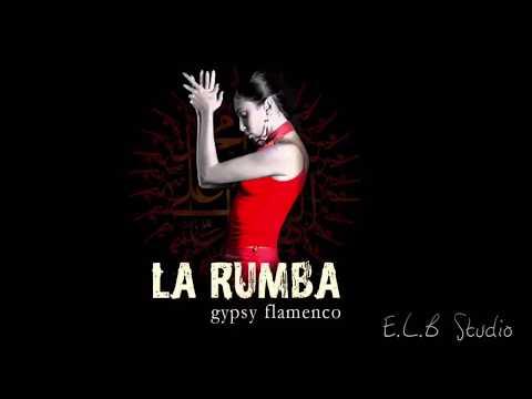 La Rumba - Arabic Con Sabor (Gypsy Flamenco)