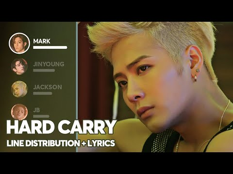 GOT7 - Hard Carry (Line Distribution + Lyrics Color Coded) PATREON REQUESTED