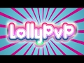 LollyPvP PVP TOURNAMENT ANNOUNCED! + LESS LAG (RAM PURCHASE MADE!)