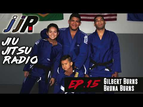 Gilbert Burns and Bruna Burns // Jiu-Jitsu Radio Podcast // ep. 15