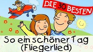 So ein schöner Tag (Das Fliegerlied) - Partylieder zum Mitsingen || Kinderlieder