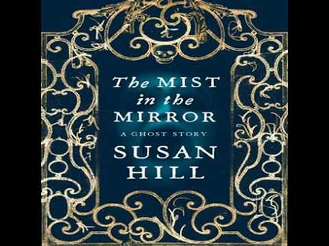 Mist in the Mirror A Ghost Story by Susan Hill