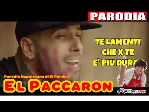 EL PERDON PARODIA NAPOLETANA - ( EL PACCARON )