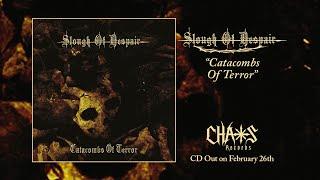 SLOUGH OF DESPAIR - Catacombs of Terror (FULL-STREAM)