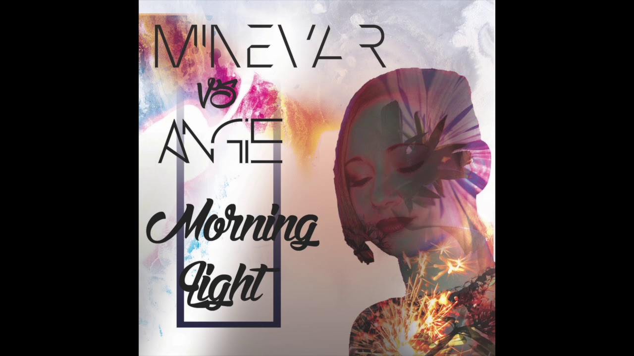 morning light Minevar vs Angie