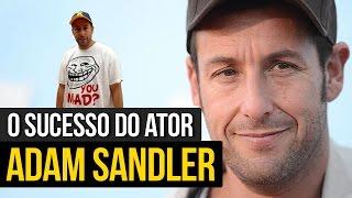 O SUCESSO INEXPLICÁVEL DE ADAM SANDLER