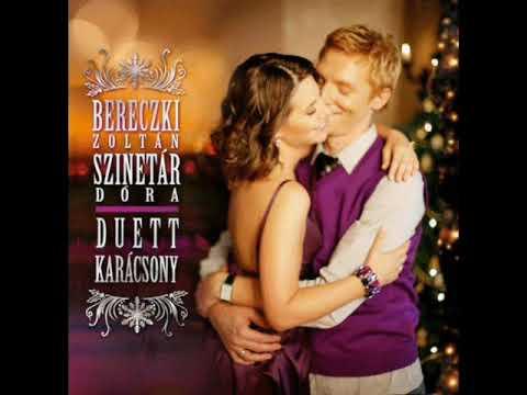 youtube filmek - Bereczki Zoltán&Szinetár Dóra - Karácsonyi Dal 'Duett Karácsony'