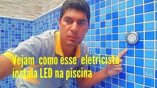 Veja como esse eletricista instala LED na piscina video 1