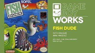 Fish Dude retrospective: The dude abides | Game Boy Works #096