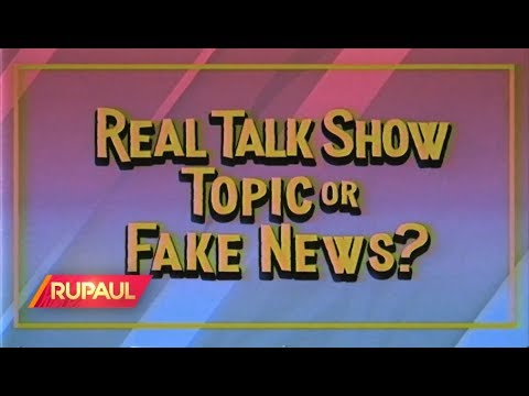 We Play 'Real Talk Show Topic Or Fake News?'