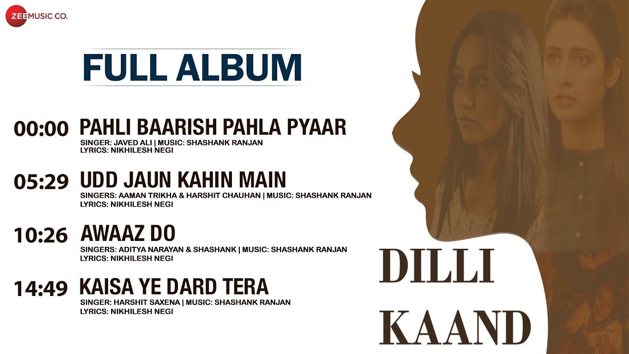 Dilli Kaand - Full Album   Kaashvi Kanchan & Sam Sundesa   Shashank Ranjan