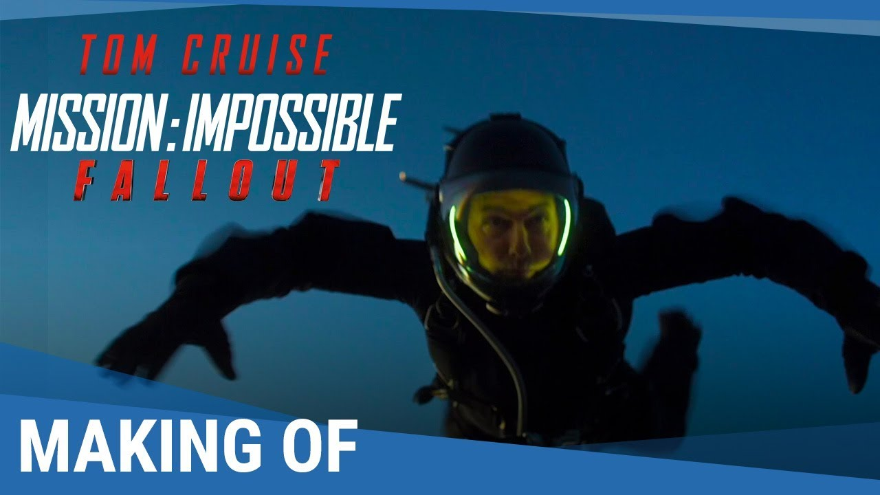 MISSION : IMPOSSIBLE - FALLOUT – Making of HALO jump [maintenant en vidéo]