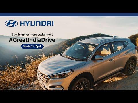 Hyundai | All New Tucson |  Great India Drive 2017