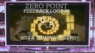 Zero Point : Feedback Loop #1 - 2012 & Timewave Zero