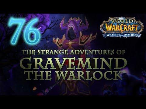 The Strange Adventures of Gravemind the Warlock - Level 76