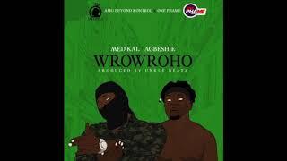 Medikal x Agbeshie - Wrowroho (Prod.by Unkle Beatz)