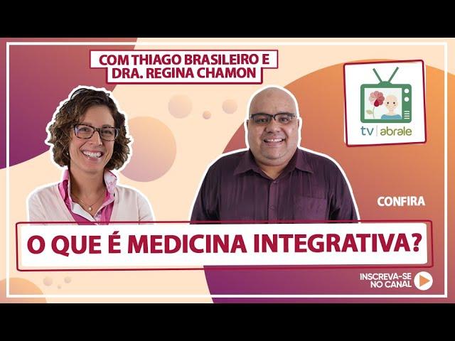 O que é Medicina Integrativa? Com Dra. Regina Chamon
