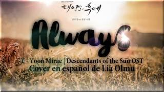 T Yoon Mirae - ALWAYS ☆ Spanish Cover ♡ Lia | Descendants of the Sun OST