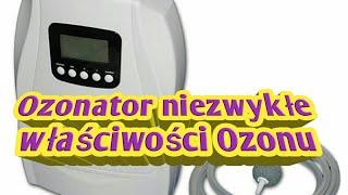 Ozonator czyli zaskakująca moc Ozonu!!