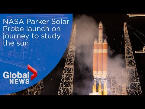 NASA Parker Solar Probe launch on journey to study the sun