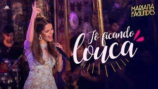 Mariana Fagundes – Tô Ficando Louca (DVD Ao Vivo em São Paulo) HD