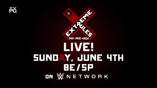 WWE Extreme Rules - Live Sunday June 4 on WWE Network