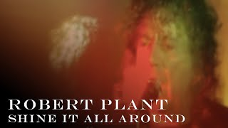 Robert Plant | 'Shine It All Around' | Official Music Video [HD REMASTERED]