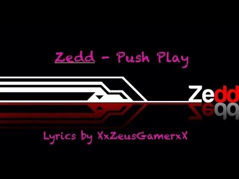 Zedd - Push Play Lyrics