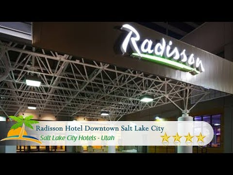 Radisson Hotel Downtown Salt Lake City - Salt Lake City Hotels, Utah