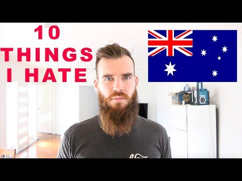10 Things I HATE About Australia!