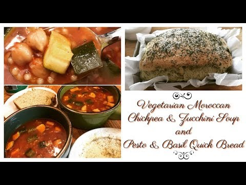 Vegetarian Moroccan Chickpea & Zucchini Soup AND Pesto Basil Quick Bread