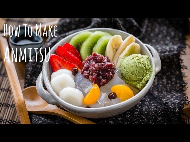 How to Make Anmitsu (Recipe) あんみつの作り方(レシピ)