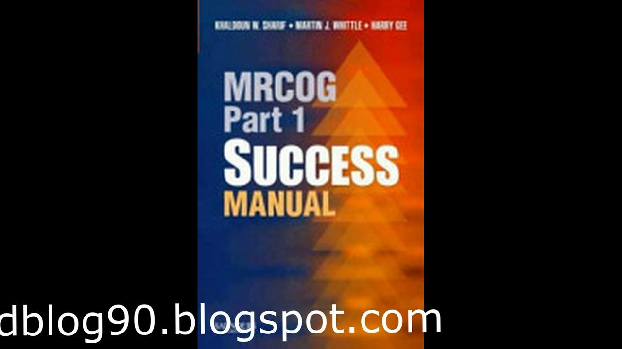 mrcog part 1 success manual khaldoun w sharif author harry gee rh youtube com mrcog part 1 success manual free download mrcog part 1 success manual free download
