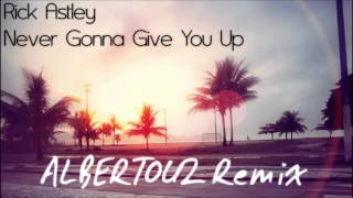 Rick Astley - Never Gonna Give You Up Remix