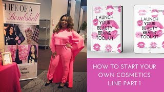 How to Launch Your Cosmetics Line - Part 1 of 5